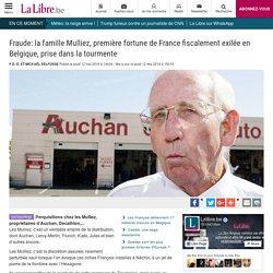 Fraude: la famille Mulliez, première fortune de France fiscalement exilée en Belgique, prise dans la tourmente
