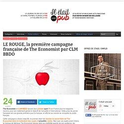 LE ROUGE, la première campagne française de The Economist par CLM BBDO