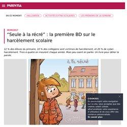 """Harcèlement scolaire_""""Seule à la récré"""": la première BD sur le harcèlement scolaire"""