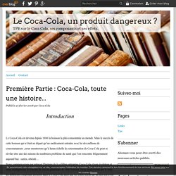 Première Partie : Coca-Cola, toute une histoire... - Le Coca-Cola, un produit dangereux ?