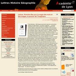 Lettres. Première Bac pro.La magie des mots et des images, le pouvoir de l'imaginaire - Lettres Histoire Géographie