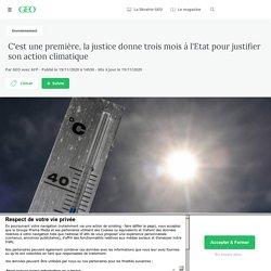 19 nov. 2020 C'est une première, la justice donne trois mois à l'Etat pour justifier son action climatique