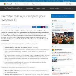 Première mise à jour majeure pour Windows 10 - Hub Presse Microsoft France
