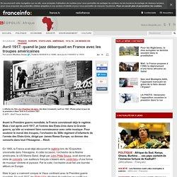 Première guerre mondiale: le jazz arrive avec les Américains
