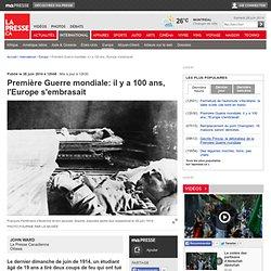 Première Guerre mondiale: il y a 100 ans, l'Europe s'embrasait
