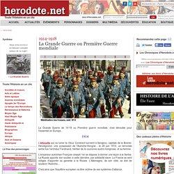 1914-1918 - La Grande Guerre ou Première Guerre mondiale - Herodote.net
