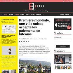 Première mondiale, une ville suisse accepte les paiements en bitcoins