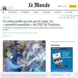 Un robot greffe un rein par le vagin: la «première mondiale» du CHU de Toulouse