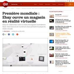 Première mondiale : Ebay ouvre un magasin en réalité virtuelle
