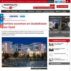 Première ouverture en Ouzbékistan pour Hyatt