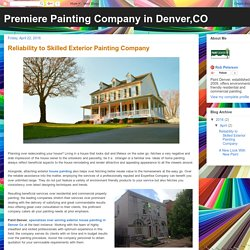 Premiere Painting Company in Denver,CO: Reliability to Skilled Exterior Painting Company