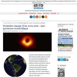Première image d'un trou noir: une prouesse scientifique
