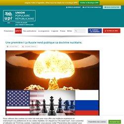 Une première ! La Russie rend publique sa doctrine nucléaire.