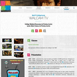 Walcam.tv la première webtv réalisée par des collégiens et des lycéens