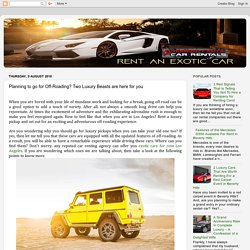 Premiere Exotic Car Rentals: Planning to go for Off-Roading? Two Luxury Beasts are here for you