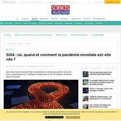 SIDA : dans quelle région a émergé le virus pour la première fois ? - Sciencesetavenir.fr