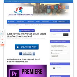 Adobe Premiere Pro CS6 Crack Serial Number Free Download
