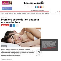 Première sodomie : en douceur et sans douleur - Femme Actuelle