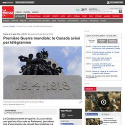Première Guerre mondiale: le Canada avisé par télégramme