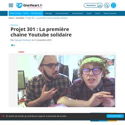 Projet 301: La première chaine Youtube solidaire - One Heart