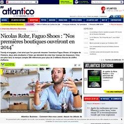 """Nicolas Rohr, Faguo Shoes : """"Nos premières boutiques ouvriront en 2014"""""""