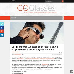 Les premières lunettes connectées ORA-S d'Optinvent seront envoyées fin mars - GoGlasses