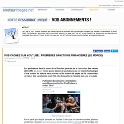 Pub cachée sur Youtube : premières sanctions financières (Le Monde)