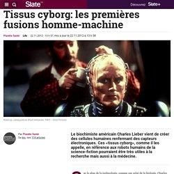Tissus cyborg: les premières fusions homme-machine