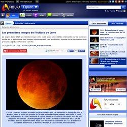 Les premières images de l'éclipse de Lune