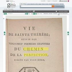 Vie de sainte Thérèse ; suivie des vingt-neuf premiers chapitres du Chemin de la perfection, écrits par elle-même