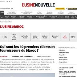 Qui sont les 10 premiers clients et fournisseurs du Maroc ? - L'Usine Maroc