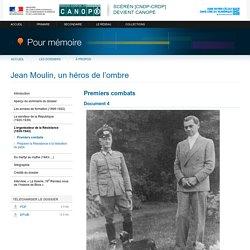 Premiers combatsdu dossier «Jean Moulin, un héros de l'ombre»-Pour mémoire-CNDP