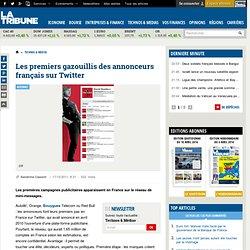 Les premiers gazouillis des annonceurs français sur Twitter
