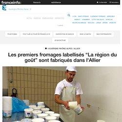 """FRANCE 3 05/07/17 Les premiers fromages labellisés """"La région du goût"""" sont fabriqués dans l'Allier"""