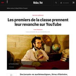 Les premiers de la classe prennent leur revanche sur YouTube - L'actu Médias / Net