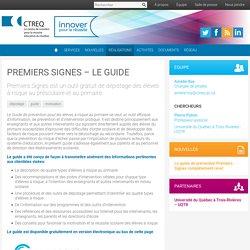 Premiers Signes - Le guide