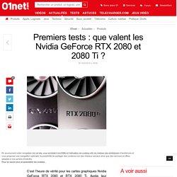 Premiers tests : que valent les Nvidia GeForce RTX 2080 et 2080 Ti ? (Choplin Charly)