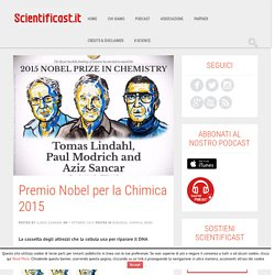 Premio Nobel per la Chimica 2015 - Scientificast