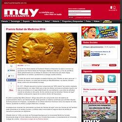 Premio Nobel de Medicina 2014 -Muy Interesante México