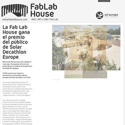 La Fab Lab House gana el premio del público de Solar Decathlon Europe « FabLab House