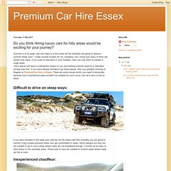 Premium Car Hire Essex: Do you think Hiring luxury cars for hilly areas would be exciting for your journey?