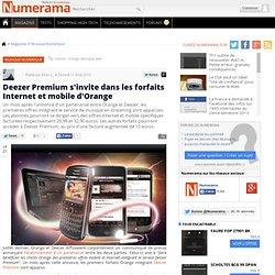 Deezer Premium s'invite dans les forfaits Internet et mobile d'Orange
