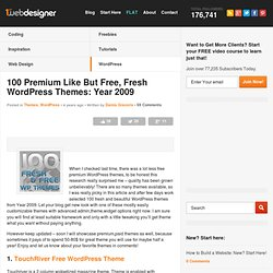 100 Premium Like But Free, Fresh Wordpress Themes: Year 2009 | Graphic and Web Design Blog -Resources And Tutorials