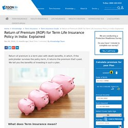 Return of Premium [ROP) for Term Life Insurance Policy in India: Explained