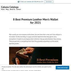 8 Best Premium Leather Men's Wallet for 2021 – Cabana Catalogs