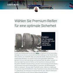 Wählen Sie Premium-Reifen für eine optimale Sicherheit