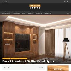Eco VS Premium LED Slim Panel Lights
