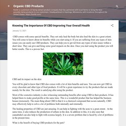 Knowing The Importance Of CBD Improving Your Overall Health