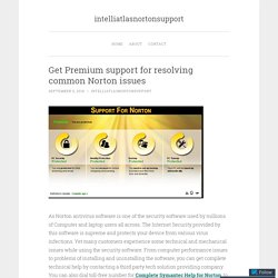 Get Premium support for resolving common Norton issues