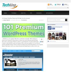 101 Premium WordPress Themes that Will Make Your Site Awesome!